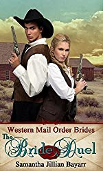 Mail Order Brides: The Bride Duel: Book Three: Historical Western Romance (Western Mail Order Brides 3)