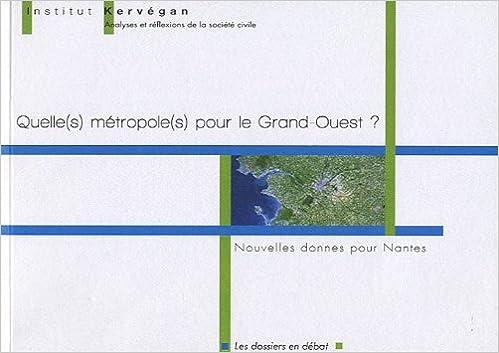 Téléchargement Quelle(s) métropole(s) pour le Grand-Ouest? Nouvelles donnes pour Nantes pdf epub