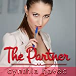 The Partner: An Erotic Cuckold Tale: Humiliating Her Husband, Book 1 | Cynthia Havoc