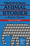 Traditional Animal Stories of South Sudan: Lessons for its Children