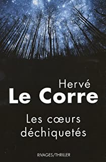 Les coeurs déchiquetés, Le Corre, Hervé