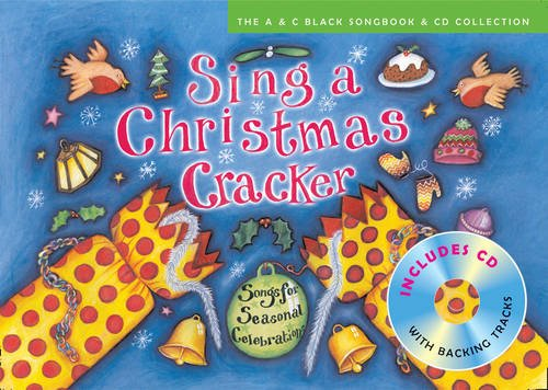 Sing a Christmas Cracker: Songs for Seasonal Celebrations (Songbooks)