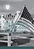 img - for Wealth and Justice: The Morality of Democratic Capitalism (Values and Capitalism) book / textbook / text book