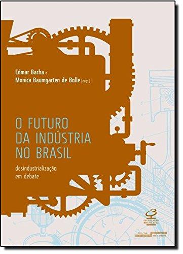 O Futuro da Indústria no Brasil