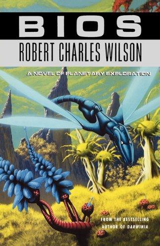 Bios: Wilson, Robert Charles: 9780312868574: Amazon.com: Books
