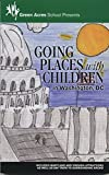 img - for Going Places with Children in Washington, DC 18th Edition book / textbook / text book