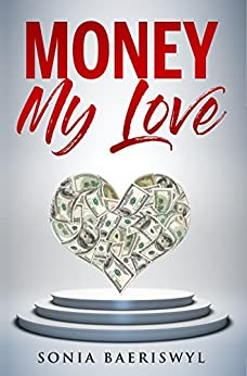 Money, my Love by [Baeriswyl, Sonia]