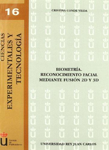 Biometria. Reconocmiento facial mediante fusion 2D y 3D (Spanish Edition) [Cristina Conde Vilda] (Tapa Blanda)