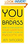 You Are a Badass: How to Stop Doubtin...