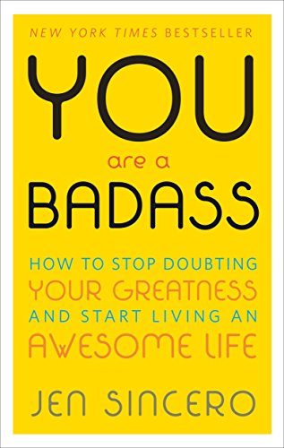 Ebook You Are A Badass You Are a Badass: How to Stop Doubting Your Greatness and Start Living an Awesome