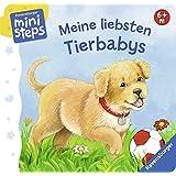 Meine liebsten Tierbabys: Ab 6 Monaten (ministeps Bücher)