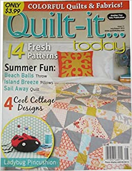 Quilt-It Today Magazine: July/August 2014 (Issue 11): Various ... : quilting today magazine - Adamdwight.com