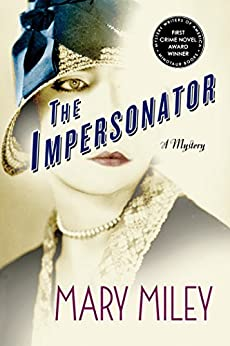 The Impersonator: A Mystery (A Roaring Twenties Mystery Book 1) by [Miley, Mary]