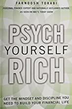 Psych Yourself Rich: Get the Mindset and Discipline You Need to Build Your Financial Life (paperback)