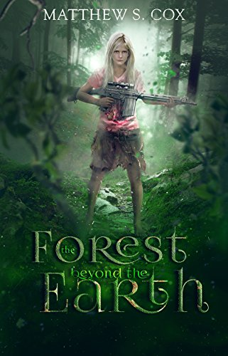 The Forest Beyond the Earth by [Cox, Matthew S.]