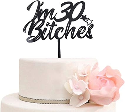 Superb Amazon Com Im 30 Bitches Cake Topper For 30Th Anniversary Funny Birthday Cards Online Hetedamsfinfo