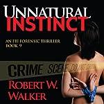 Unnatural Instinct: Instinct Thriller Series   Robert W. Walker