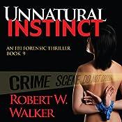 Unnatural Instinct: Instinct Thriller Series | Robert W. Walker