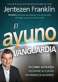 El Ayuno de Vanguardia: Recobre su pasión, recupere su sueño y restablezca su gozo (Spanish Edition)