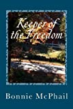 Keeper of the Freedom, Bonnie McPhail, 1463581912