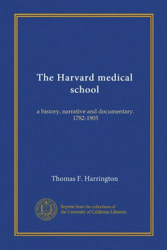 The Harvard medical school (v.3): a history, narrative and documentary. 1782-1905