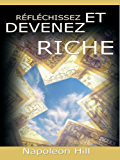 Reflechissez Et Devenez Riche / Think and Grow Rich [Translated] (French Edition)