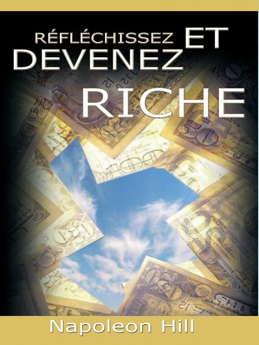 Reflechissez Et Devenez Riche / Think and Grow Rich [Translated] (French Edition) by [Hill, Napoleon]