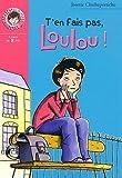 T'en fais pas, Loulou !