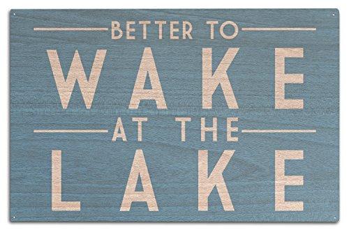 Lantern Press Better to Wake at The Lake - Simply Said (10x15 Wood Wall Sign, Wall Decor Ready to Hang)]()