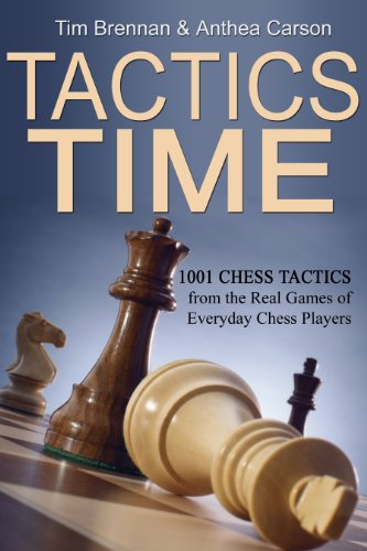 Tactics Time! 1001 Chess Tactics from the Games of Everyday