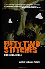 Fifty-Two Stitches: Horror Stories by Aaron Polson (2009-09-14) Paperback