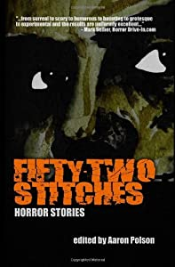 Fifty-Two Stitches: Horror Stories by Aaron Polson (2009-09-14)