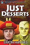 Just Desserts (Hal Spacejock Book 3)