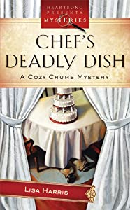 Chef's Deadly Dish (Cozy Crumb, Book 3)