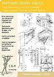 Hochbetten selber bauen: 93 Patente zeigen wie!