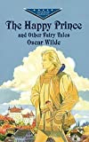 The Happy Prince and Other Fairy Tales (Dover Children's Evergreen Classics)