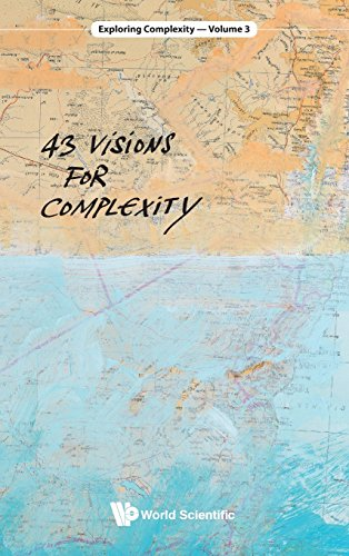 43 Visions for Complexity (Exploring Complexity)