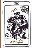 Strength Tarot Card Journal: Major Arcana Tarot