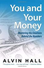 You and Your Money: Mastering the Emotions Behind the Numbers
