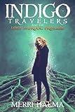Indigo Travelers and the Lost Murdoc Princess (Indigo Travelers Series) (Volume 3)