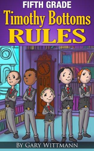 Fifth Grade Timothy Bottom's Rules  Understanding Bullies (Bully Series): Bullies Series ()