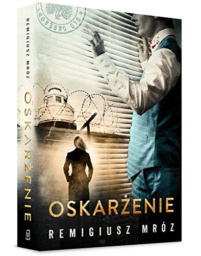 OSKARZENIE (In Polish Language) by Remigiusz Mroz