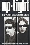 """Uptight: The Velvet Underground Story: Buch: The Story of the """"Velvet Undergound"""" (Classic Rock Reads)"""