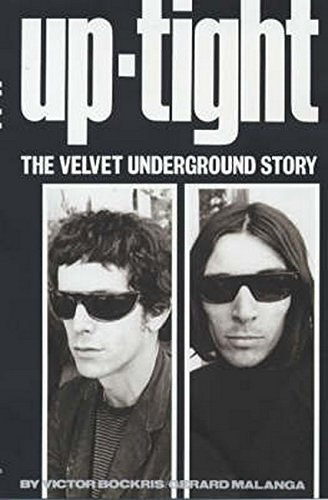 Read Online Uptight: The Story of the Velvet Underground (Classic Rock Reads) pdf epub