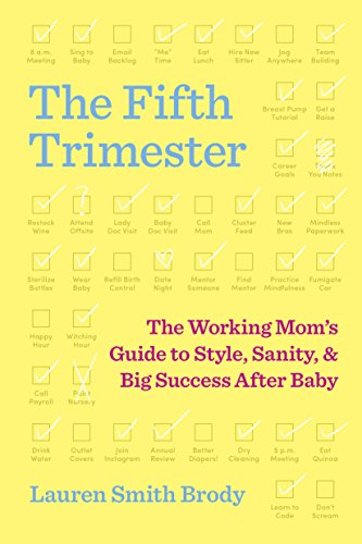 The fifth trimester the working moms guide to style sanity and the fifth trimester the working moms guide to style sanity and success after fandeluxe PDF