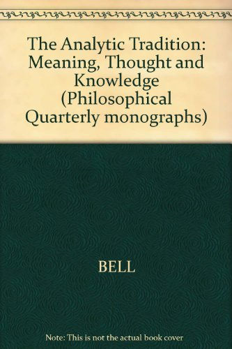 The Analytic Tradition: Meaning, Thought, and Knowledge (A Philosophical Quarterly Monograph)