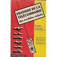 Pratique de la télécommande des modèles réduits - Théorie et pratique, Conseils et essais (Modélisme - Radiocommande)