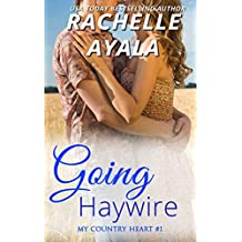 Going Haywire (My Country Heart Book 1) (English Edition)