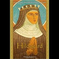Hildegard of Bingen: Devotions, Prayers and Living Wisdom (Devotions, Prayers, and Living Wisdom Ser.)