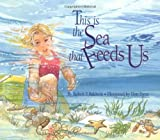 This Is the Sea That Feeds Us, Robert F. Baldwin, 1883220696